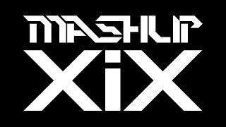 Mashup XIX (Mashup of 19 Pop Songs) - DJ Mixx Geek feat. Various Artists