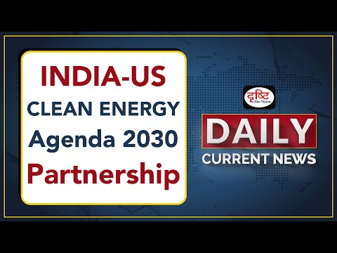 India-US clean energy initiative - Daily Current News I Drishti IAS