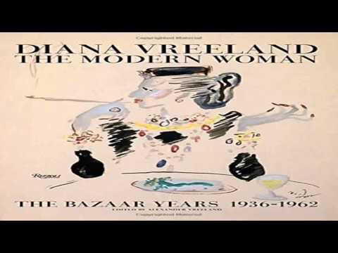 1936-1962 The Bazaar Years Diana Vreeland The Modern Woman