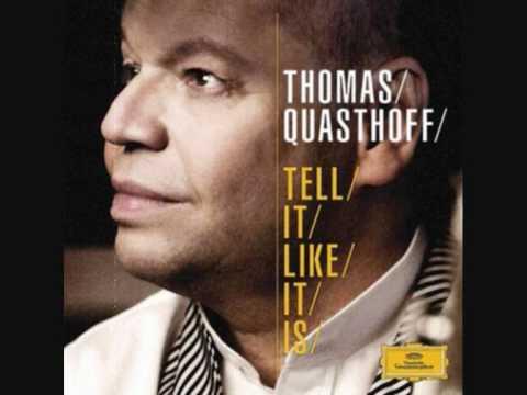 Thomas Quasthoff - Have A Little Faith In Me