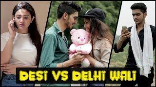 DESI vs DELHI WALI || Rachit Rojha