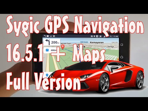 Sygic v16 2 10 full unlock for android 2016 - With Loop