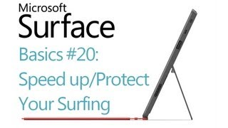 Microsoft Surface RT Tips - Basics: #20 Speed Up and Protect Your Browsing (Windows 8)