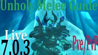 7.0.3 Unholy Death Knight Pre Patch Guide   Melee Pve And Pvp Guide   Talents And Rotation