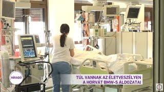 Túl vannak az életveszélyen a horvát BMW-s áldozatai