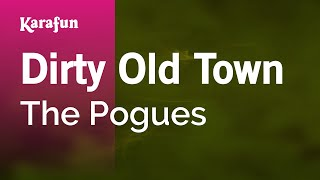 Karaoke Dirty Old Town - The Pogues *