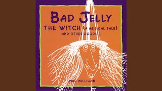 Badjelly The Witch (A Musical Tale)