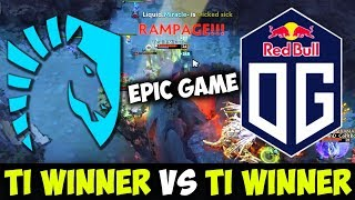 Team Liquid Vs OG Rampage - The Reason Why They Are Called Ti Winners Dota 2