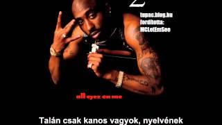 2Pac - Skandalouz (Magyar Felirattal)