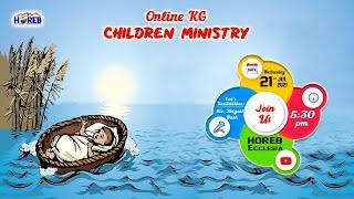 KG Children Ministry | 21-07-2021 | God Cares for Baby Moses | Sis Abigail Bush | HOREB Prayer House