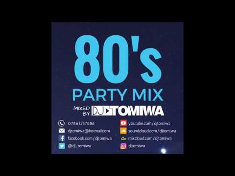 80's Party Mix By DJ Tomiwa