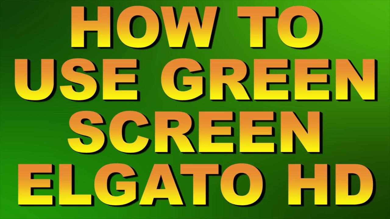 how to setup green screen elgato HD 60 2017, Green screen tutorial, Elgato  HD 60 Chroma key tutorial