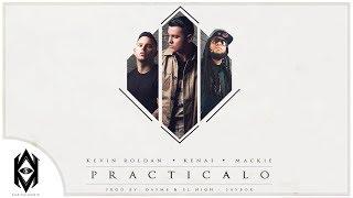 vuclip Kevin Roldan, Kenai, Mackie Ft. Dayme y El High - Practícalo (Too Fly)