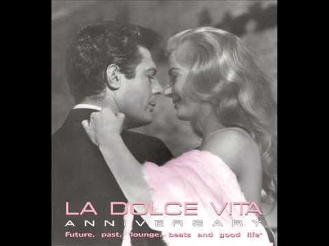 La Dolce Vita - Music from past & future (Sophia Loren, Virna Lisi , Anna Magnani & many others)