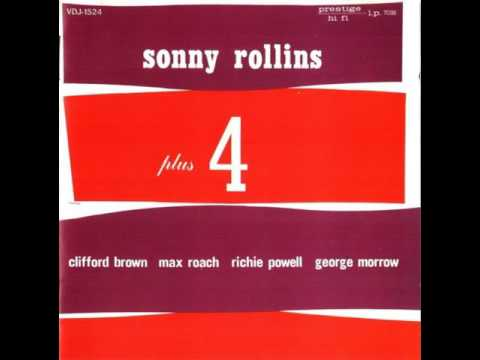 Sonny Rollins & Clifford Brown - 1956 - Plus 4 - 02 Kiss and Run