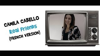 Camila Cabello [FRENCH VERSION] - Real Friends [Estelle & Willy Cover]