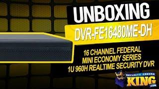 Unboxing - 16 Channel Federal Mini Economy Series 1U 960H Realtime Security DVR - DVR-FE16480ME-D