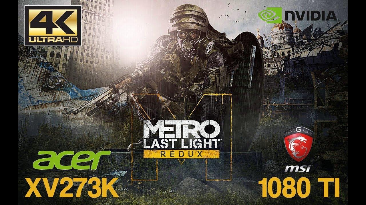 Metro Last Light Redux Best Settings FPS 4K GTX 1080 Ti Ryzen 2600X 4 1GHz  Acer Nitro XV273K 144Hz