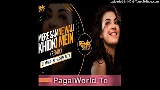 Mere Samne Wali Khidki Mein (Remix)(PagalWorld)