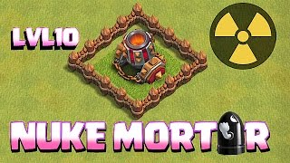 NEW LVL 10 MORTAR!!! NEW UPDATE!!  (Clash of clans) Nuke Troll Defense