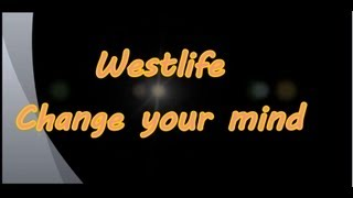 Westlife Change Your Mind (Lyrics) Mp3