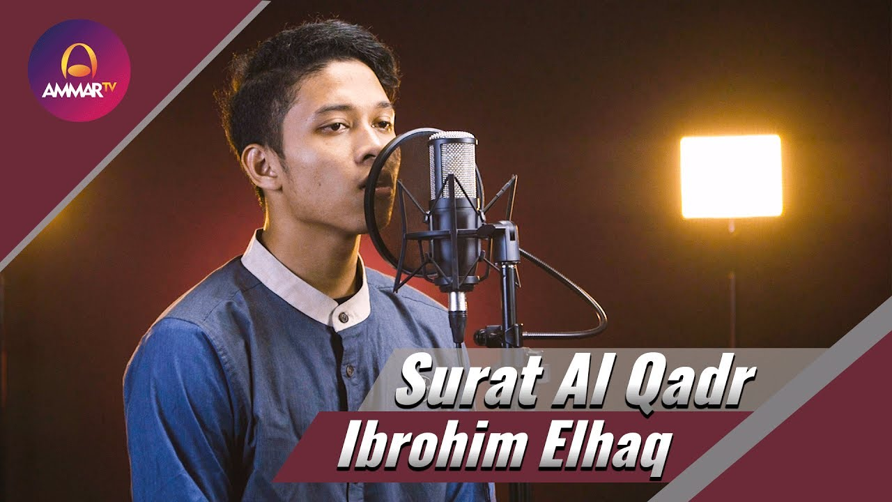Ibrohim Elhaq - Surat Al Qadr - YouTube