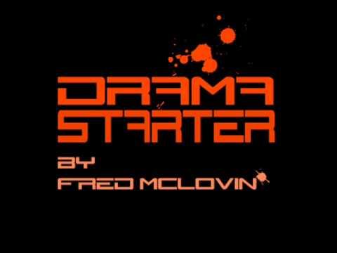 Fred McLovin   Drama Starter Original Mix