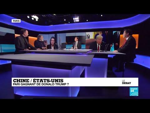 Le débat : Chine - États-Unis : pari gagnant de Donald Trump ?