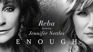 """Enough"" - Reba featuring Jennifer Nettles"