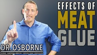 Effects of Meat Glue