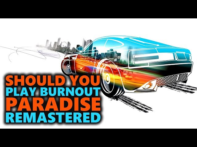 Burnout Paradise Remastered Gameplay Impressions
