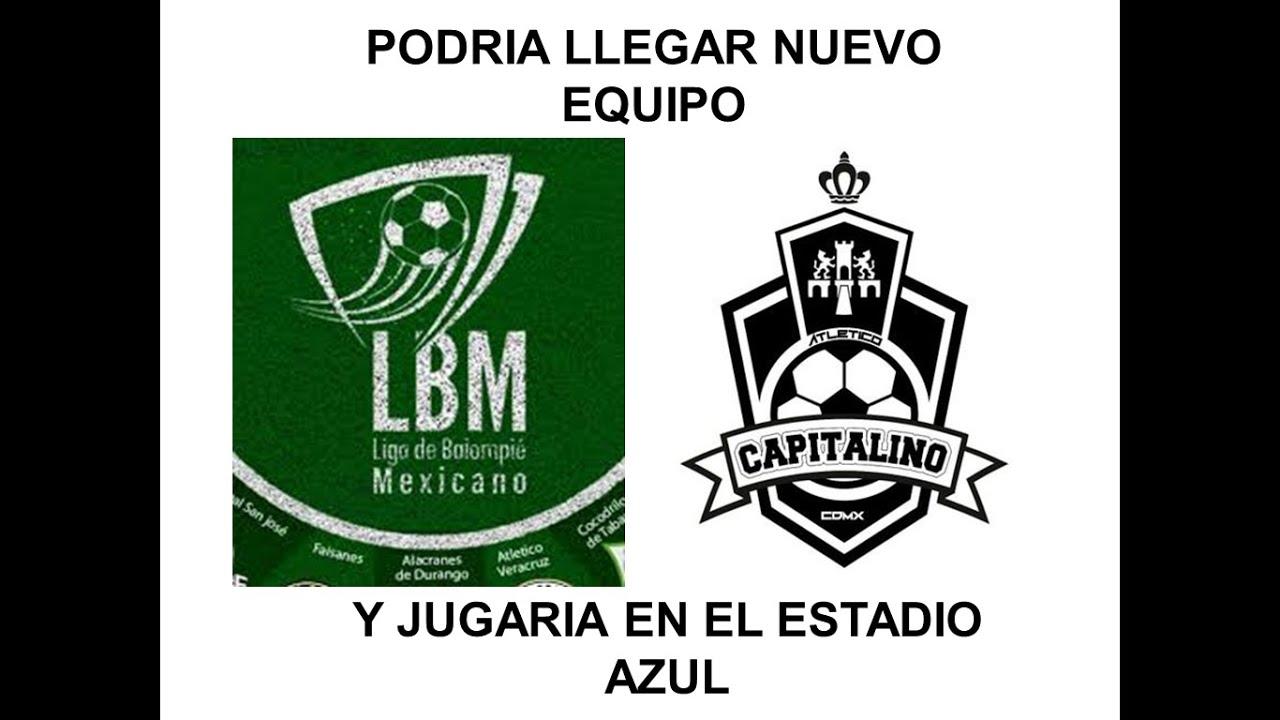 Lbm Atletico Capitalino Podria Ser El Nuevo Equipo De La Liga De Balompie Mexicano Youtube
