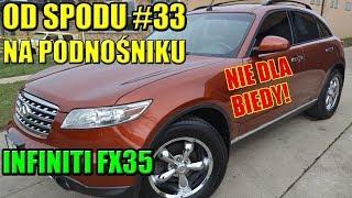OD SPODU #33 NA PODNOŚNIKU INFINITI FX35 JAPOŃSKI SUV Z CHARAKTEREM