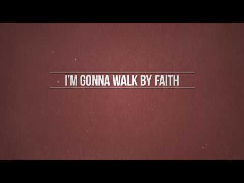 Walk By Faith Live Lyrics Full