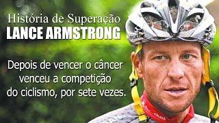 História de Superação e Sucesso Lance Armstrong - Ciclista que Venceu o Cancer
