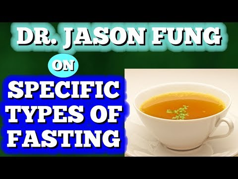 Dr  Jason Fung - on Specific Types of Fasting