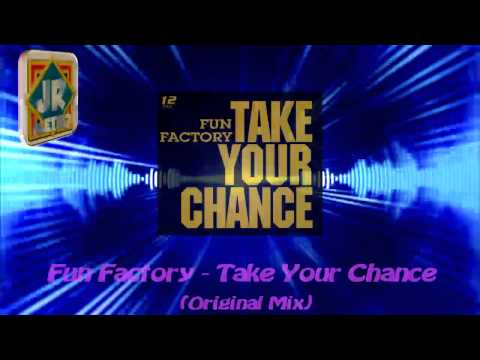 Fun Factory - Take Your Chance (Original Mix)