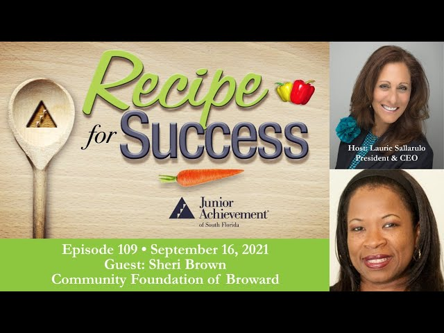 Recipe for Success with Guest Sheri Brown, Community Foundation of Broward