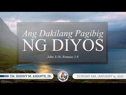 Ang Dakilang Pagibig ng Diyos - Dr. Benny M. Abante, Jr.