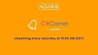 C# Corner Townhall - Episode 10