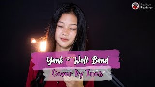 YANK - WALI BAND | COVER BY INES