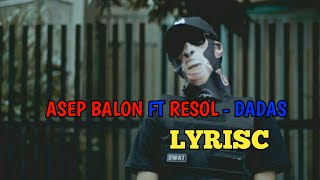 #ASEPBALON#HIPHOP                                     ASEP BALON feat RESOL - DADAS (official lirik)