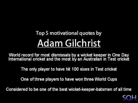 adam gilchrist top 5 motivational quotes youtube