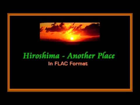 Hiroshima - Another Place [In FLAC Format]