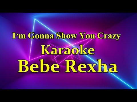 Bebe Rexha - I'm Gonna Show You Crazy (HD Karaoke)
