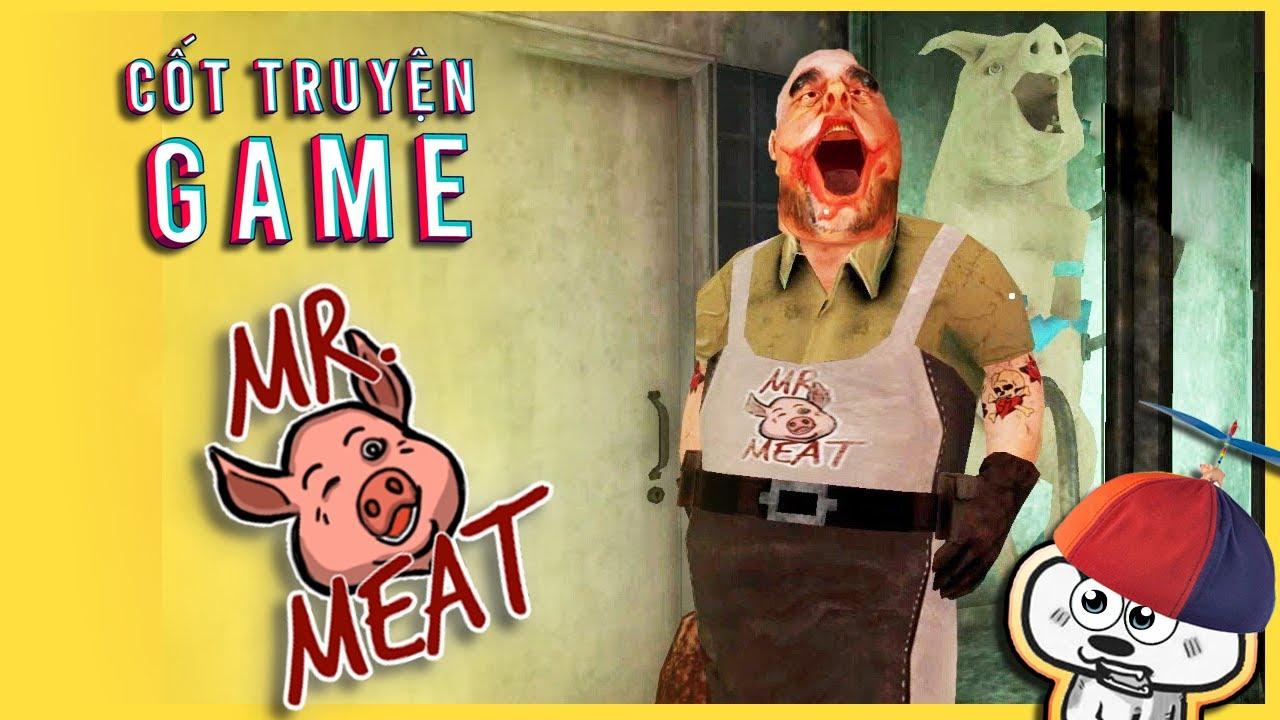 Cốt Truyện Game   Mr Meat - Tên Đồ Tể Điên Rồ   Cờ Su Original