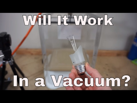What Happens When You Turn On A Broken Light Bulb In A Vacuum Chamber? Will It Burn Out?
