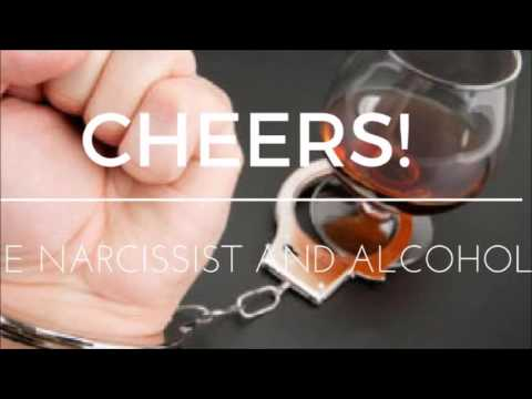 Cheers Alcohol and the Narcissist