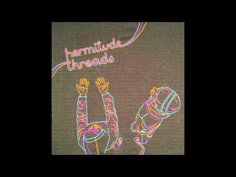 Hermitude - Threads 2008 ( Full Album ) HQ
