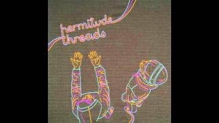 Hermitude - Threads 2008 ( Full Album ) HQ